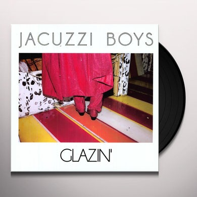 Jacuzzi Boys GLAZIN Vinyl Record