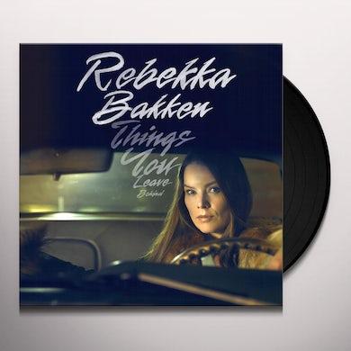 Rebekka Bakken THINGS YOU LEAVE BEHIND Vinyl Record