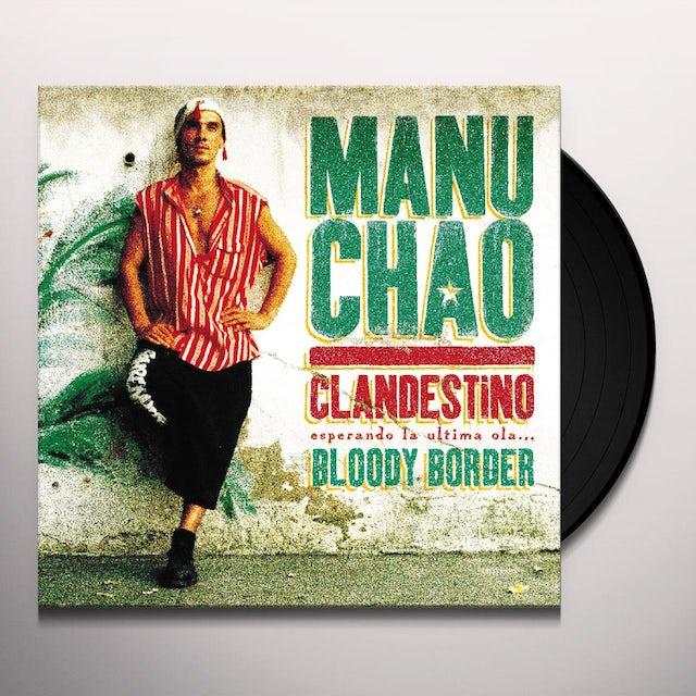 Manu Chao CLANDESTINO / BLOODY BORDER Vinyl Record