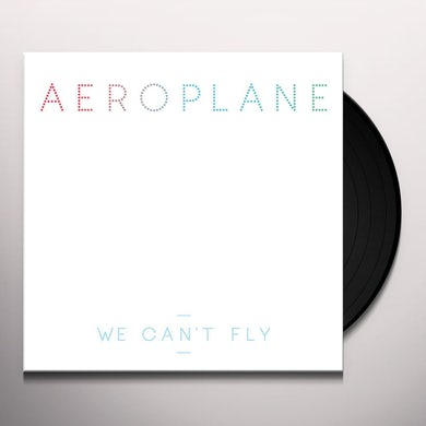 Aeroplane WE CANT FLY Vinyl Record