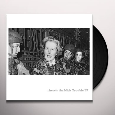 HERE'S THE MICK TROUBLE Vinyl Record