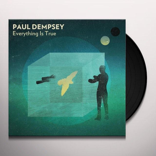 Paul Dempsey EVERYTHING IS TRUE Vinyl Record