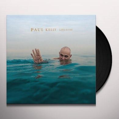 Paul Kelly LIFE IS FINE Vinyl Record