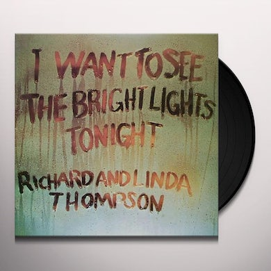 I WANT TO SEE THE BRIGHT LIGHTS TONIGHT Vinyl Record