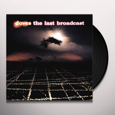 Doves LAST BROADCAST Vinyl Record