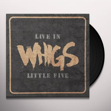 The Whigs LIVE IN LITTLE FIVE Vinyl Record
