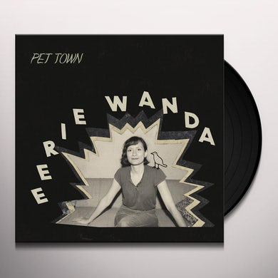 EERIE WANDA PET TOWN Vinyl Record