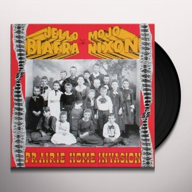 Jello Biafra / Mojo Nixon / Toadliquors PRAIRIE HOME INVASION Vinyl Record