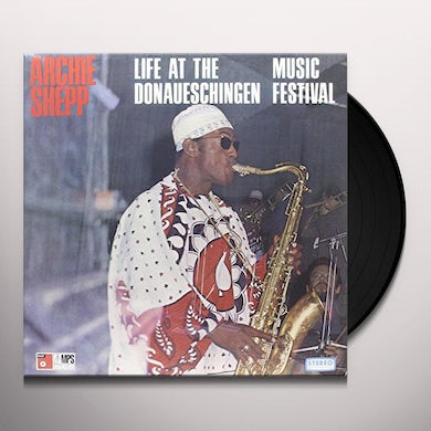 Archie Shepp LIVE AT THE DONAUESCHINGEN MUSIC FESTIVAL Vinyl Record