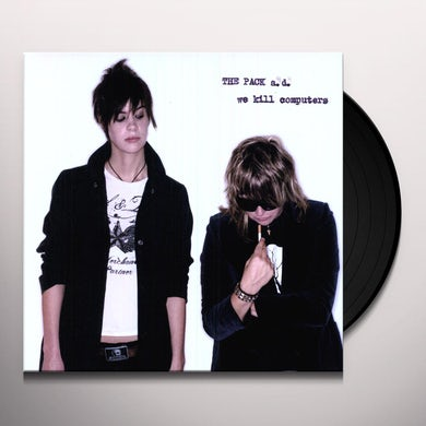 The Pack a.d. WE KILL COMPUTERS Vinyl Record