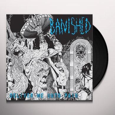 Banished DELIVER ME UNTO PAIN Vinyl Record