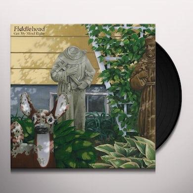 Fiddlehead GET MY MIND RIGHT (COLOR VINYL) Vinyl Record