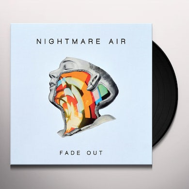 Nightmare Air FADE OUT (LP) Vinyl Record