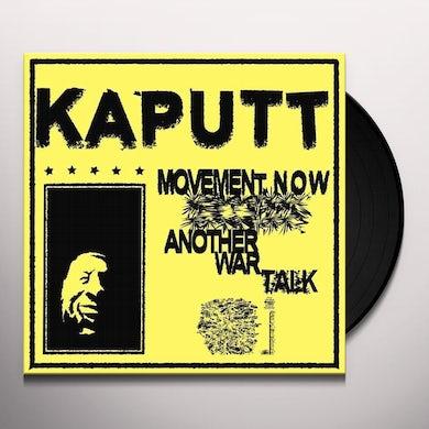 Kaputt MOVEMENT NOW / ANOTHER WAR TALK Vinyl Record