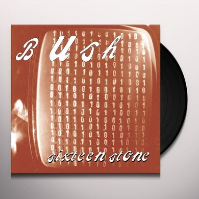 Bush SIXTEEN STONE Vinyl Record