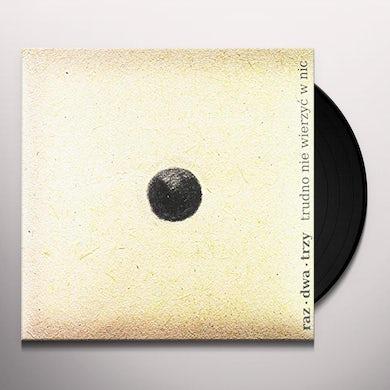 Raz Dwa Trzy TRUDNO NIE WIERZYC W NIC Vinyl Record