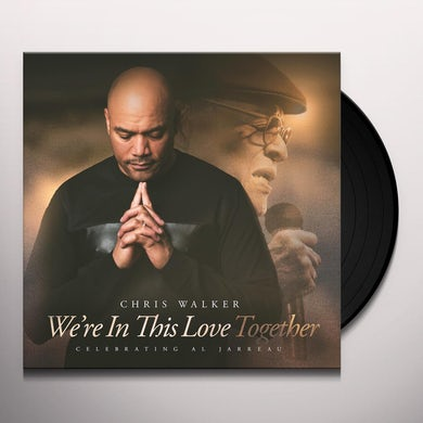 Chris Walker WE'RE IN THIS LOVE TOGETHER (SOUNDSTONE VINYL) Vinyl Record