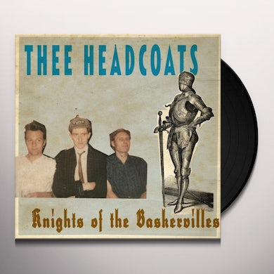 Thee Headcoats KNIGHTS OF THE BASKERVILLES Vinyl Record