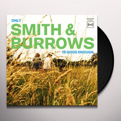 ONLY SMITH & BURROWS IS GOOD ENOUGH Vinyl Record