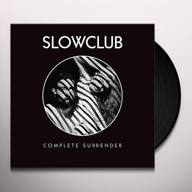 Slow Club COMPLETE SURRENDER Vinyl Record