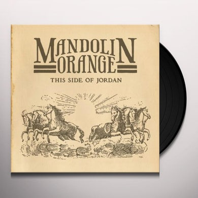 Mandolin Orange THIS SIDE OF JORDAN Vinyl Record