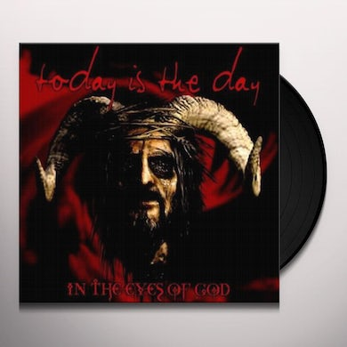 Today Is The Day IN THE EYES OF GOD Vinyl Record