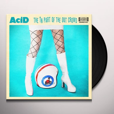 Acid IN PART OF THE OUT CROWD Vinyl Record