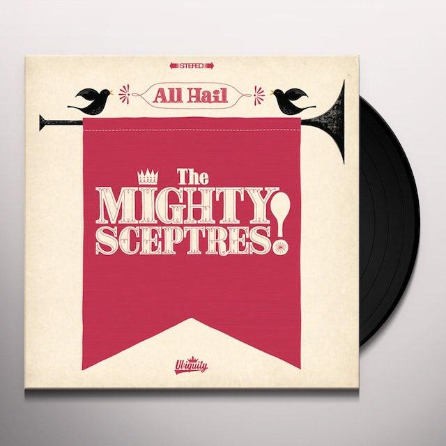 ALL HAIL THE MIGHTY SCEPTRES! (UK) (Vinyl)