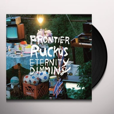 Frontier Ruckus ETERNITY OF DIMMING Vinyl Record