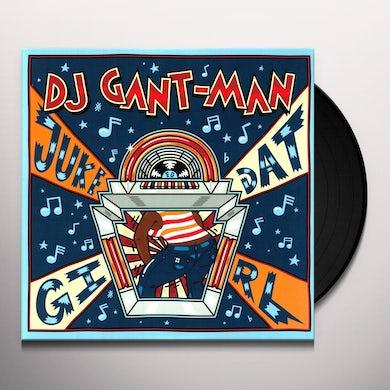 Dj Gant-Man JUKE DAT GIRL Vinyl Record