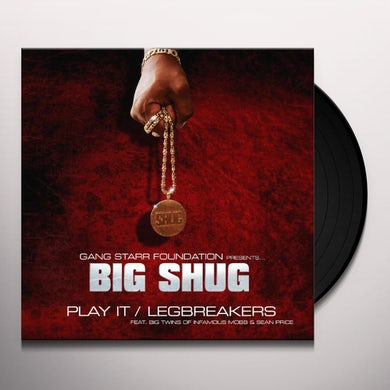 Big Shug PLAY IT / LEGBREAKERS Vinyl Record