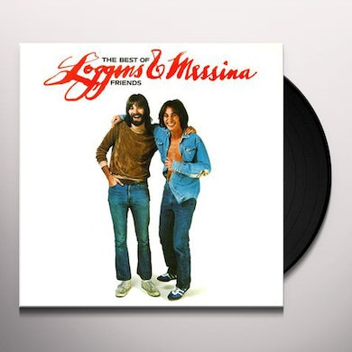 Loggins & Messina BEST OF FRIENDS-GREATEST HITS Vinyl Record