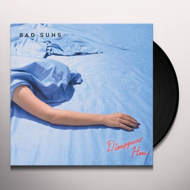 Bad Suns DISAPPEAR HERE Vinyl Record