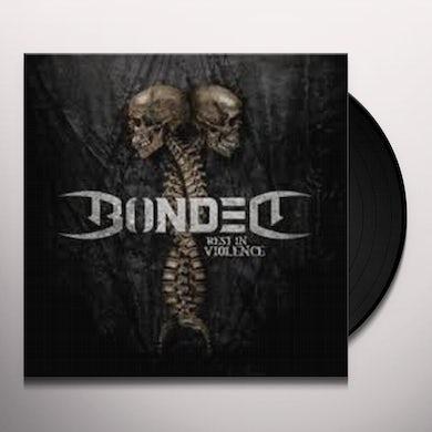 Bonded REST IN VIOLENCE Vinyl Record
