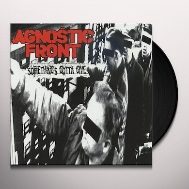 Agnostic Front SOMETHING'S GOTTA GIVE Vinyl Record