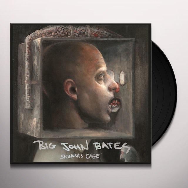 Big John Bates SKINNERS CAGE Vinyl Record