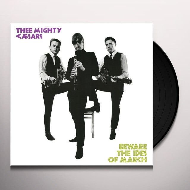 Thee Mighty Caesars BEWARE THE IDES OF MARCH Vinyl Record