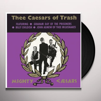 Thee Mighty Caesars THEE CAESARS OF TRASH Vinyl Record