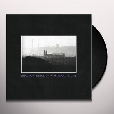 SHALLOW SANCTION WITHOUT LIGHT Vinyl Record