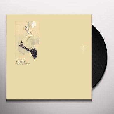 aTelecine And Six Dark Hours Pass Vinyl Record