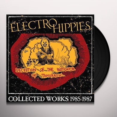 Electro Hippies DECEPTION OF THE INSTIGATOR OF TOMORROW: COLLECTED Vinyl Record