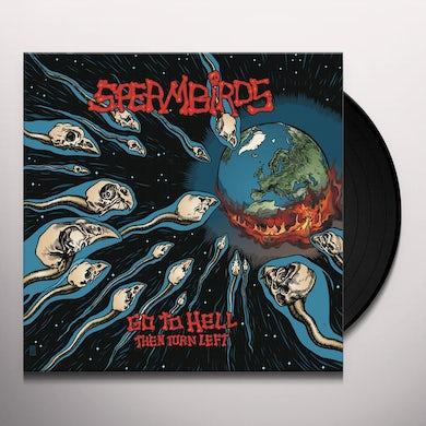 Spermbirds GO TO HELL THEN TURN LEFT Vinyl Record