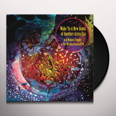 Acid Mothers Temple & Melting Paraiso U.F.O. WAKE TO THE NEW DAWN OF ANOTHER ASTRO ERA Vinyl Record
