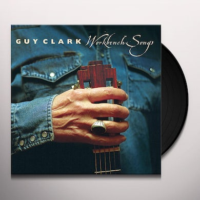 Guy Clark WORKBENCH SONGS Vinyl Record