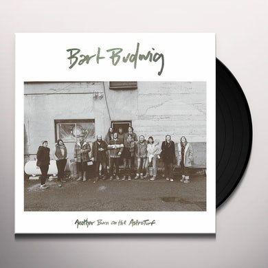Bart Budwig ANOTHER BURN ON THE ASTROTURF Vinyl Record