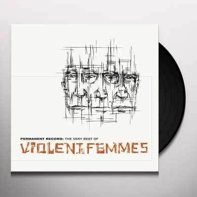 PERMANENT RECORD: THE VERY BEST OF VIOLENT FEMMES Vinyl Record
