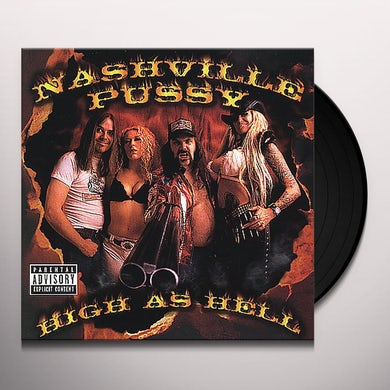 Nashville Pussy HIGH AS HELL Vinyl Record