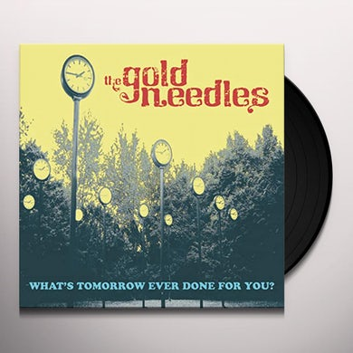 WHAT'S TOMORROW EVER DONE FOR YOU? Vinyl Record