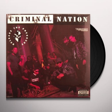Criminal Nation RELEASE THE PRESSURE Vinyl Record