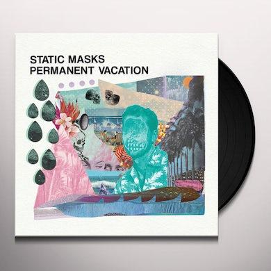 Static Masks PERMANENT VACATION Vinyl Record